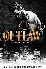 Outlaw: Un amour dangereux Format Kindle