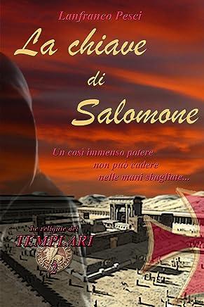 La Chiave di Salomone (Le Reliquie dei Templari Vol. 2)