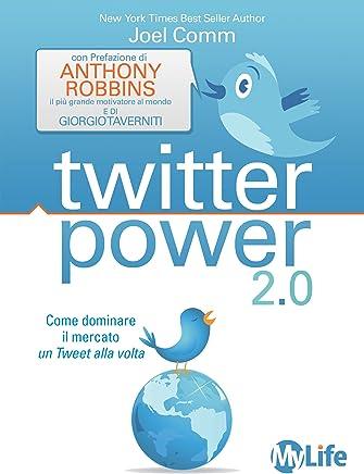 Twitter power: Come Dominare il Mercato un Tweet alla volta