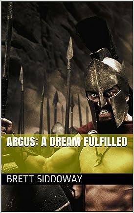 Argus: a Dream Fulfilled (Homeworker Helper) (English Edition)
