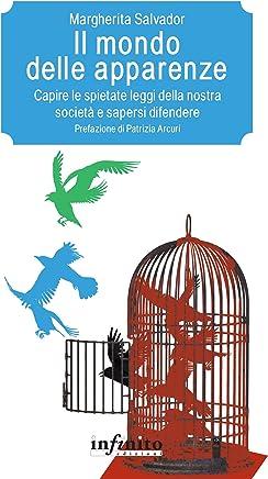 Il mondo delle apparenze: Capire le spietate leggi della nostra società e sapersi difendere (Pedagogia)