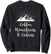 Mountain Shirt  Coffee Mountains Cabins Outdoor Shirt Sweatshirt