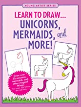 Learn to Draw… Unicorns, Mermaids & More (Easy Step-by-Step Drawing Guide) PDF