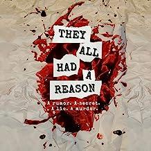 They All Had a Reason: A Rumor. A Secret. A Lie. A Murder