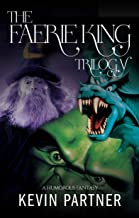 The Faerie King Trilogy: A Humorous Fantasy: The Complete Comic Fantasy Series