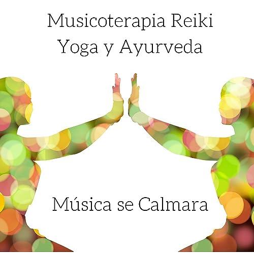 Musicoterapia Reiki, Yoga y Ayurveda Música se Calmara by ...
