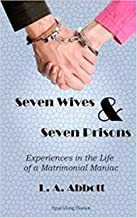 Seven Wives and Seven Prisons -  Original Edition [Dover Thrift Edition] With Annotations (ANNOTATED)