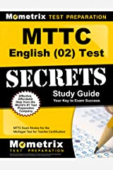 MTTC English (02) Test Secrets Study Guide: MTTC Exam Review for the Michigan Test for Teacher Certification Kindle Edition