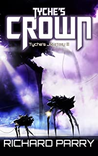 Tyche's Crown: A Space Opera Adventure Science Fiction Epic (Ezeroc Wars Book 3)