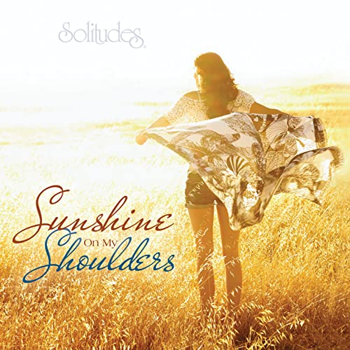 Sunshine on My Shoulders by Dan Gibson's Solitudes on Amazon Music -  Amazon.com