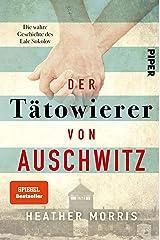 Der Tätowierer von Auschwitz: Die wahre Geschichte des Lale Sokolov (German Edition) Format Kindle