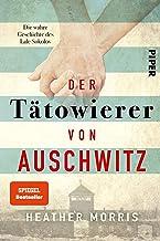 Der Tätowierer von Auschwitz: Die wahre Geschichte des Lale