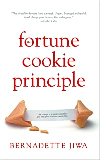 The Fortune Cookie Principle : The 20 Keys to a Great Brand Story and Why Your Business Needs One.