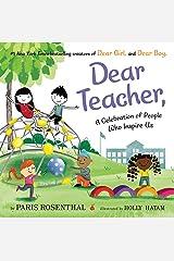 Dear Teacher: A Celebration of People Who Inspire Us Kindle Edition