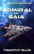 Admiral of Gaia (A.I. Destiny Book 1)