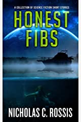 Honest Fibs: A Collection of Science Fiction/Speculative Fiction Short Stories (Exciting Destinies Book 3) Kindle Edition