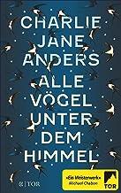 Alle Vögel unter dem Himmel (German Edition)