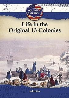 Life in the Original 13 Colonies