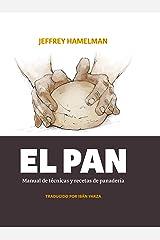 El pan: Manual de técnicas y recetas de panadería (Spanish Edition) Kindle Edition