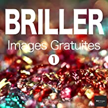 BRILLER Images Gratuites 1  BEIZ images - Photos Gratuites (French Edition)