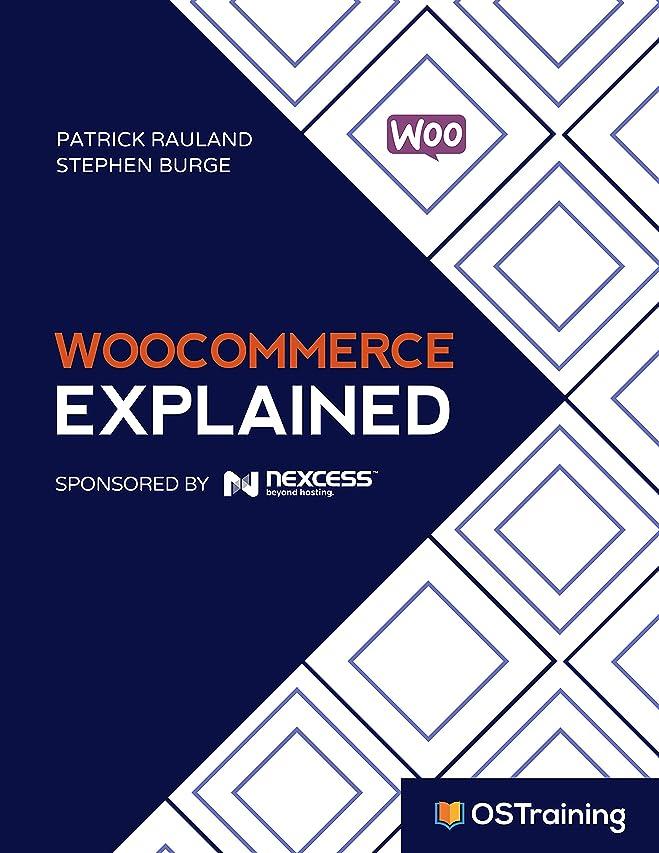 取り出すアテンダント緑WooCommerce Explained: Your Step-by-Step Guide to WooCommerce (The Explained Series) (English Edition)