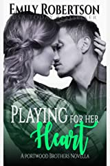 Playing for her Heart (Portwood Brothers Series Book 5) Kindle Edition