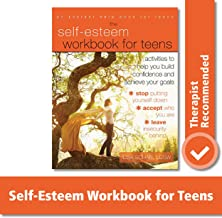 Download Book The Self-Esteem Workbook for Teens: Activities to Help You Build Confidence and Achieve Your Goals PDF