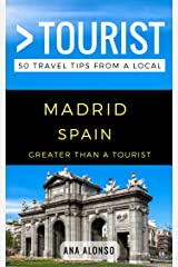 Greater Than a Tourist – Madrid Spain: 50 Travel Tips from a Local (Greater Than a Tourist Spain) Kindle Edition