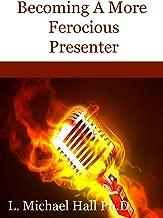 Becoming A More Ferocious Presenter