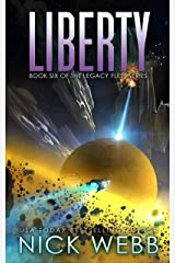 Liberty: Book 6 of the Legacy Fleet Series Kindle Edition