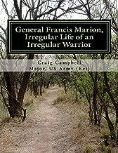 General Francis Marion, Irregular Life of an Irregular Warrior