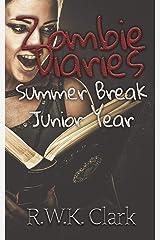 Zombie Diaries Summer Break Junior Year: The Mavis Saga Kindle Edition