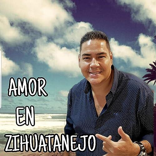 Amor en Zihuatanejo de Pilo y Sus Teclados en Amazon Music ...