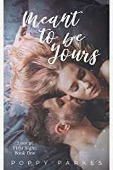 Meant to be Yours (Love at First Sight Book 1) Kindle Edition