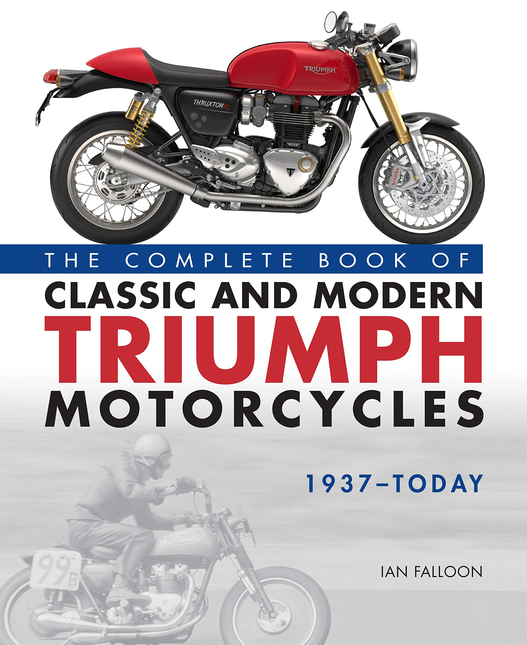 Image OfThe Complete Book Of Classic And Modern Triumph Motorcycles 1937-Today