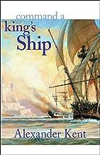 Command a King's Ship: The Richard Bolitho Novels (The Bolitho Novels Book 6)