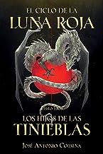 El Ciclo de la Luna Roja Libro 2: Los Hijos de las Tinieblas (El ciclo de la luna roja/ The Cycle of the Red Moon) (Spanis...