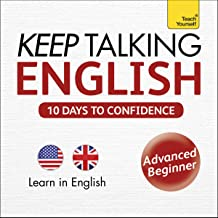 Keep Talking English - Ten Days to Confidence: Learn in English