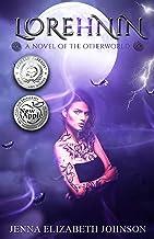 Lorehnin: A Novel of the Otherworld (The Otherworld Series Book 6)