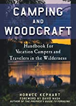 Camping and Woodcraft: A Handbook for Vacation Campers and Travelers in the Woods