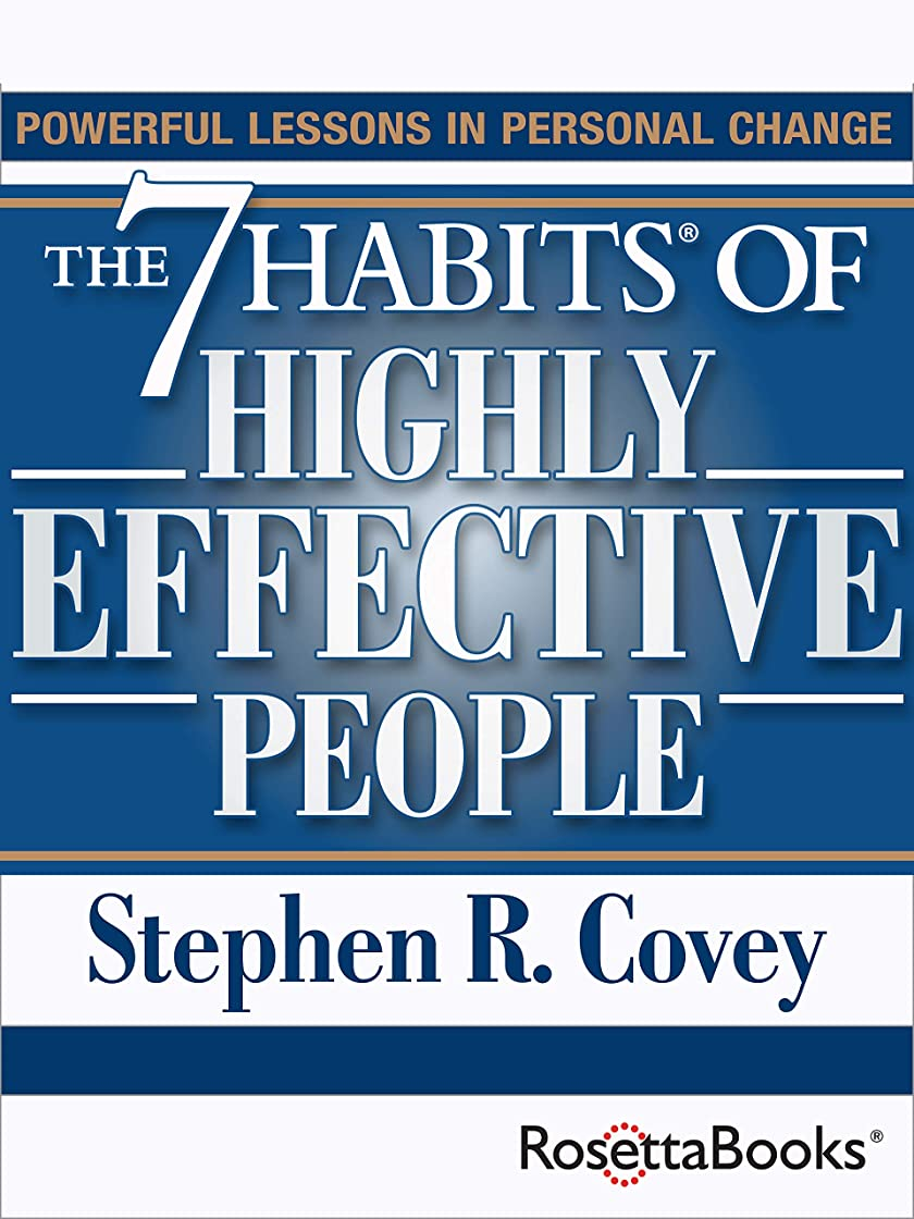 性格ホールド憤るThe 7 Habits of Highly Effective People: Powerful Lessons in Personal Change (English Edition)