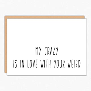 Love Card. Anniversary Card. For Boyfriend For Girlfriend. 044 My Crazy Is In Love With Your Weird. Folded greeting card with envelope. Blank inside