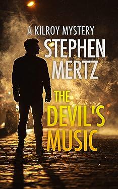 The Devil's Music: A Kilroy Mystery (Kilroy Mystery Series Book 2)