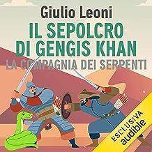 Il sepolcro di Gengis Khan: La compagnia dei serpenti 2