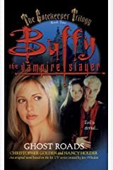 Ghost Roads (Buffy the Vampire Slayer Book 2) Kindle Edition