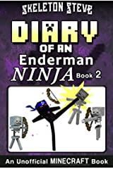 Diary of a Minecraft Enderman Ninja - Book 2: Unofficial Minecraft Books for Kids, Teens, & Nerds - Adventure Fan Fiction Diary Series (Skeleton Steve ... Collection - Elias the Enderman Ninja) Kindle Edition