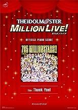 [公式楽譜] Thank You! ピアノ(ソロ)/中級 ≪アイドルマスター ミリオンライブ!≫ (L SCORE)