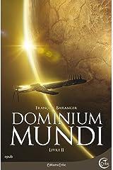 Dominium Mundi - Livre II (Science-Fiction) Format Kindle