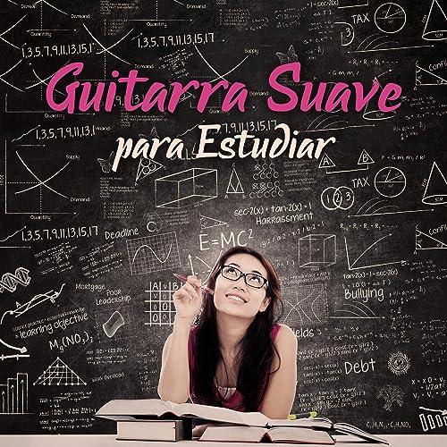 Guitarra Suave para Estudiar - Relajacion Relajante, Tiempo para ...