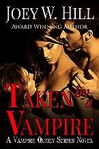 Taken By A Vampire: A Vampire Queen Series Novel